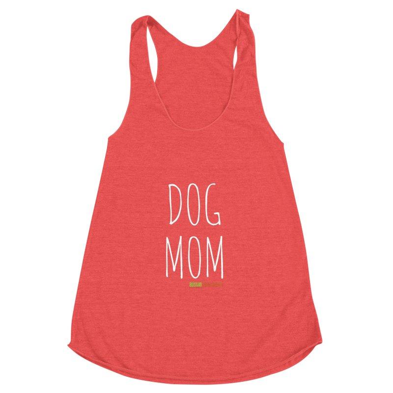 Dog Mom Women's Racerback Triblend Tank by austinpetsalive's Artist Shop