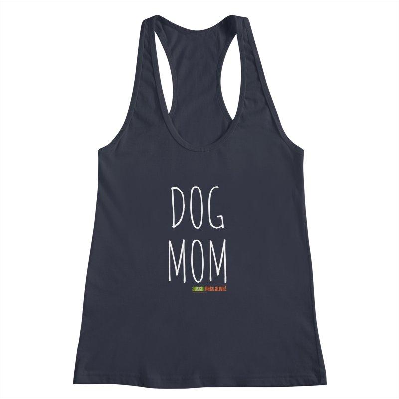 Dog Mom Women's Racerback Tank by austinpetsalive's Artist Shop