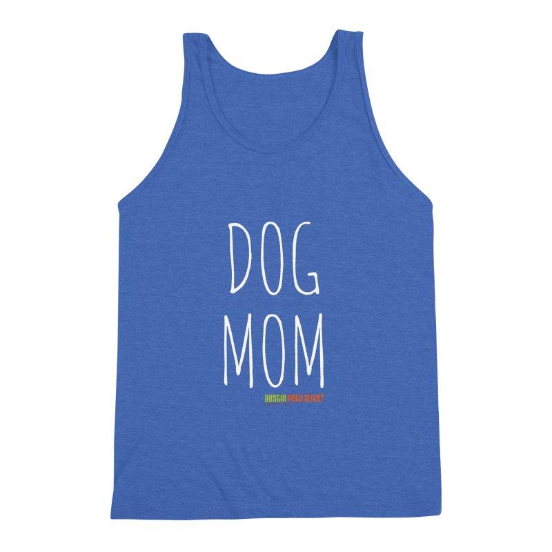 Dog Mom Men's Triblend Tank by austinpetsalive's Artist Shop