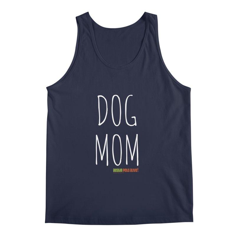 Dog Mom Men's Regular Tank by austinpetsalive's Artist Shop