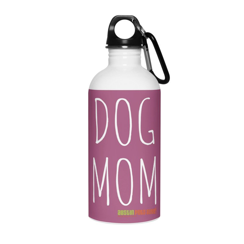 Dog Mom Accessories Water Bottle by austinpetsalive's Artist Shop