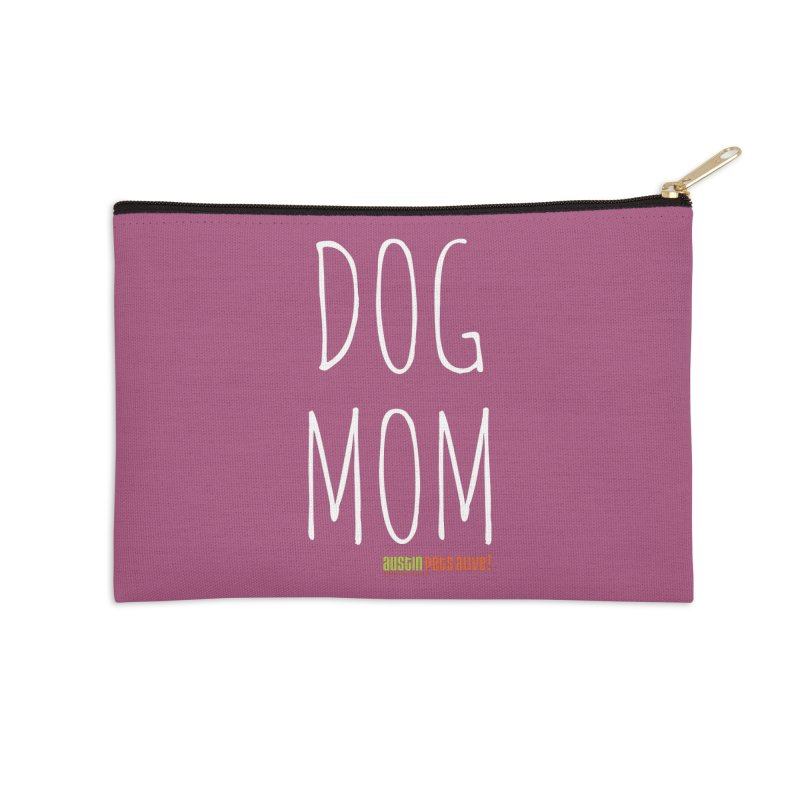 Dog Mom Accessories Zip Pouch by austinpetsalive's Artist Shop