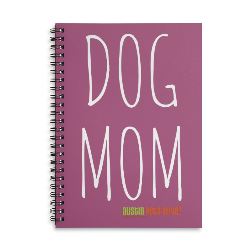 Dog Mom Accessories Lined Spiral Notebook by Austin Pets Alive's Artist Shop