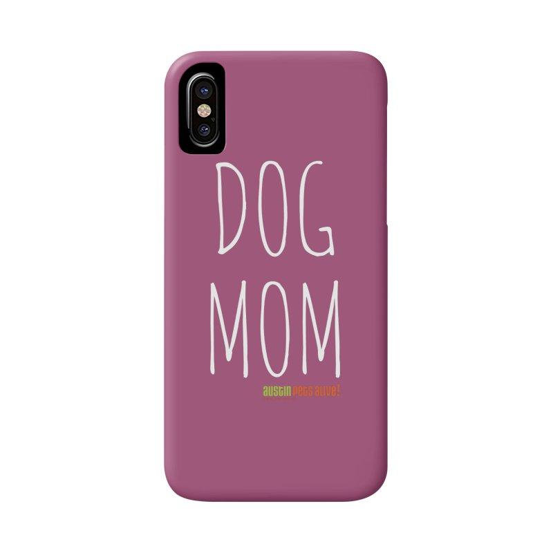 Dog Mom Accessories Phone Case by austinpetsalive's Artist Shop