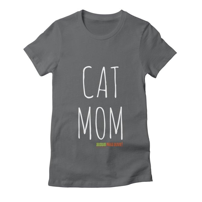 Cat Mom Women's Fitted T-Shirt by austinpetsalive's Artist Shop