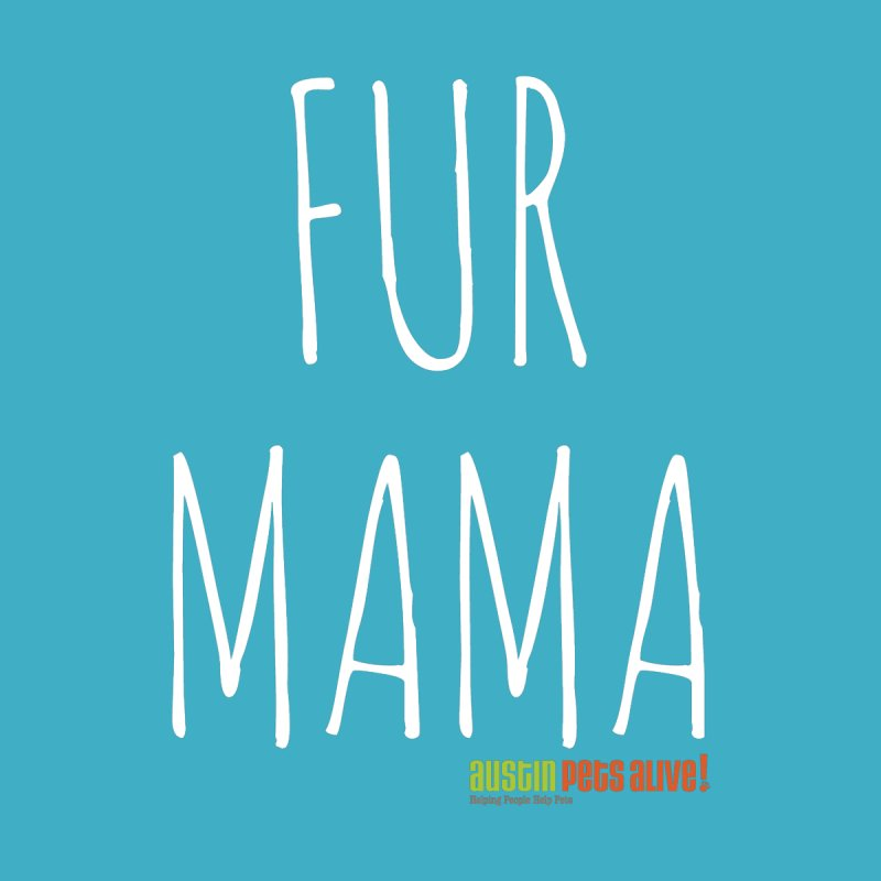 Fur Mama Men's T-Shirt by austinpetsalive's Artist Shop