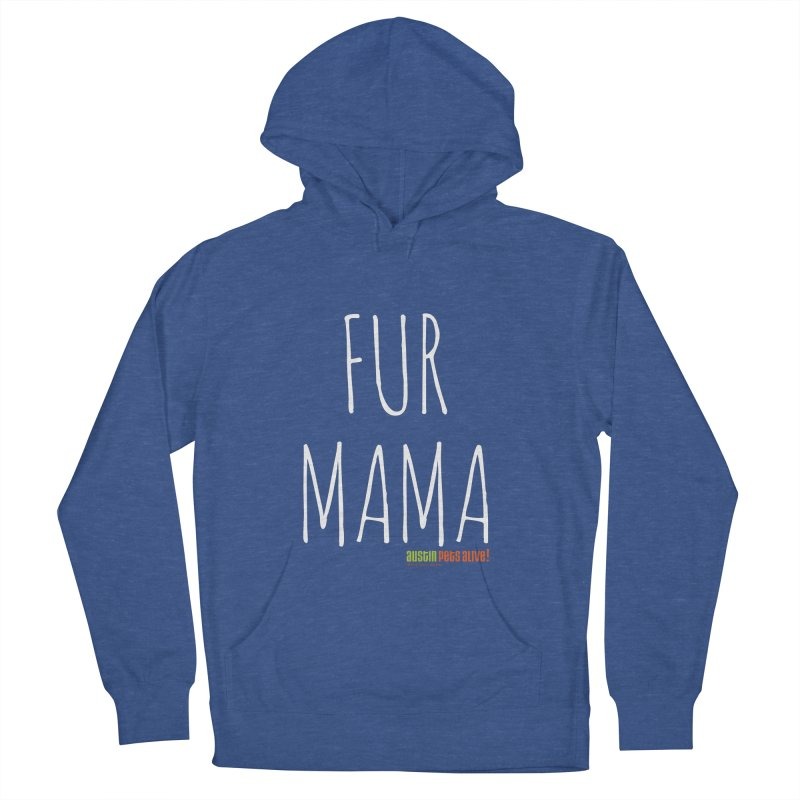Fur Mama Women's French Terry Pullover Hoody by austinpetsalive's Artist Shop
