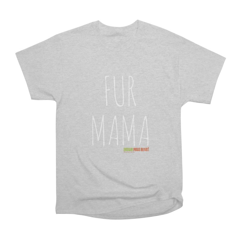 Fur Mama Women's Heavyweight Unisex T-Shirt by austinpetsalive's Artist Shop