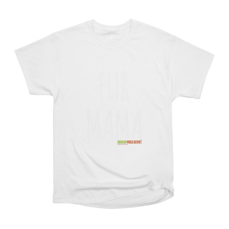 Fur Mama Women's Heavyweight Unisex T-Shirt by austinpetsalive's Artist Shop