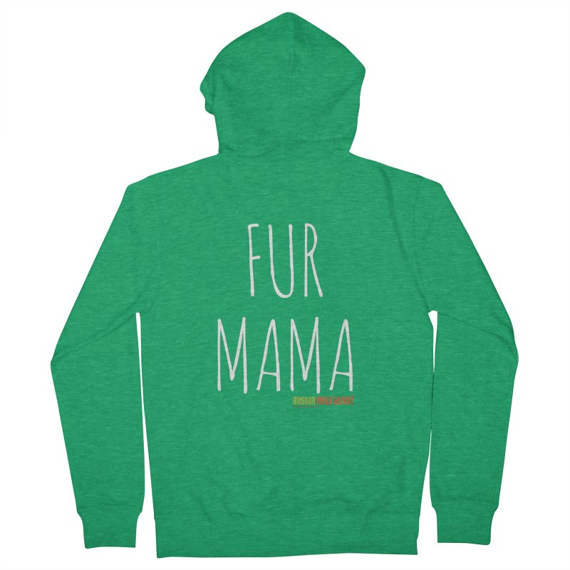 Fur Mama Men's French Terry Zip-Up Hoody by austinpetsalive's Artist Shop