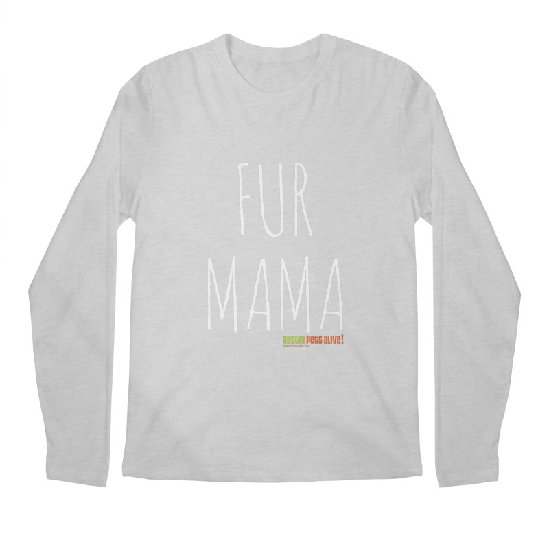 Fur Mama Men's Regular Longsleeve T-Shirt by Austin Pets Alive's Artist Shop
