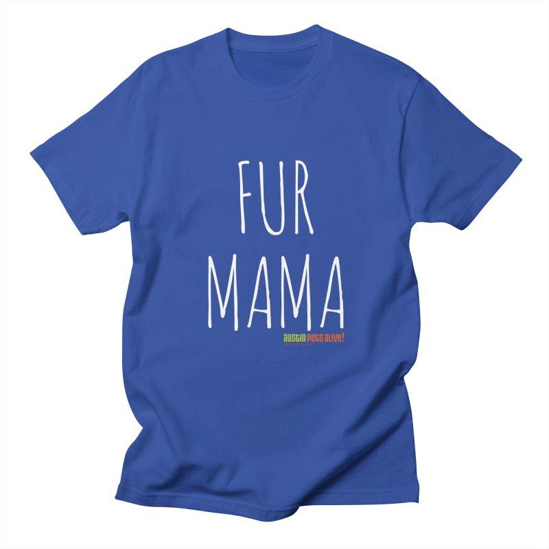 Fur Mama Women's Regular Unisex T-Shirt by austinpetsalive's Artist Shop