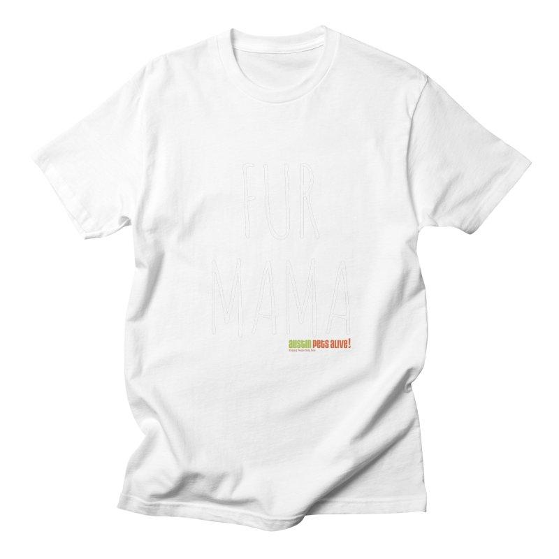 Fur Mama Women's Unisex T-Shirt by austinpetsalive's Artist Shop