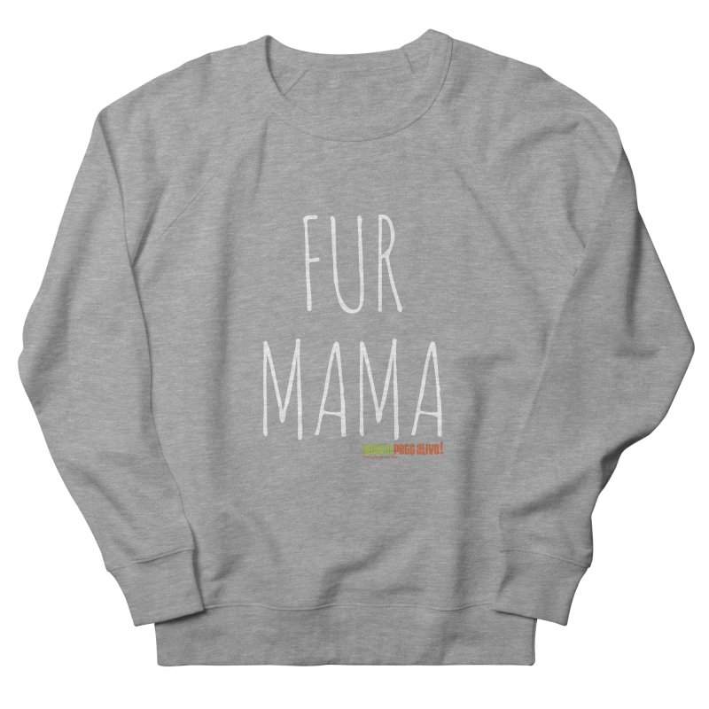 Fur Mama Women's Sweatshirt by austinpetsalive's Artist Shop