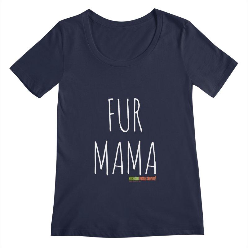 Fur Mama Women's Regular Scoop Neck by austinpetsalive's Artist Shop
