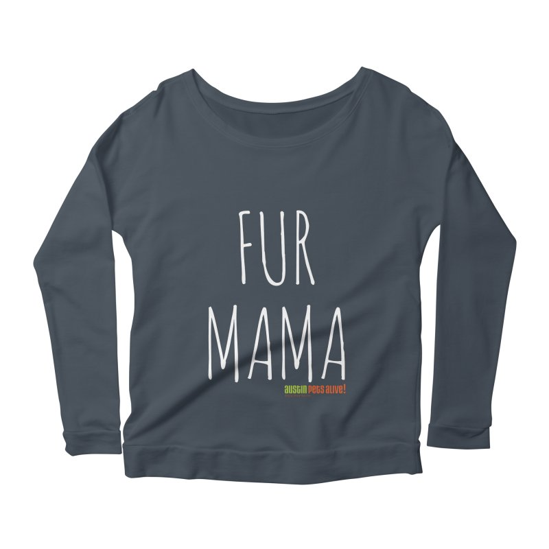 Fur Mama Women's Scoop Neck Longsleeve T-Shirt by Austin Pets Alive's Artist Shop