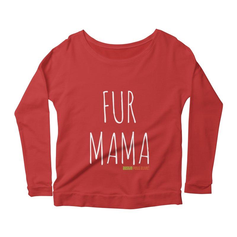 Fur Mama Women's Longsleeve Scoopneck  by austinpetsalive's Artist Shop