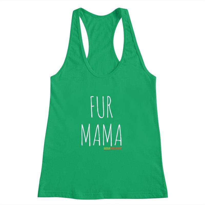Fur Mama Women's Racerback Tank by austinpetsalive's Artist Shop