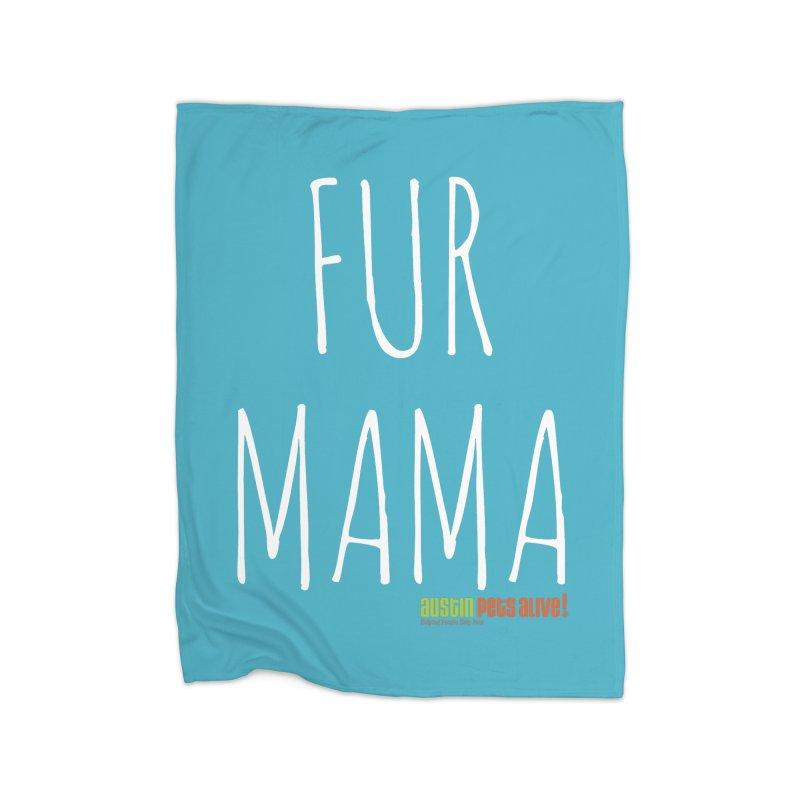 Fur Mama Home Blanket by austinpetsalive's Artist Shop