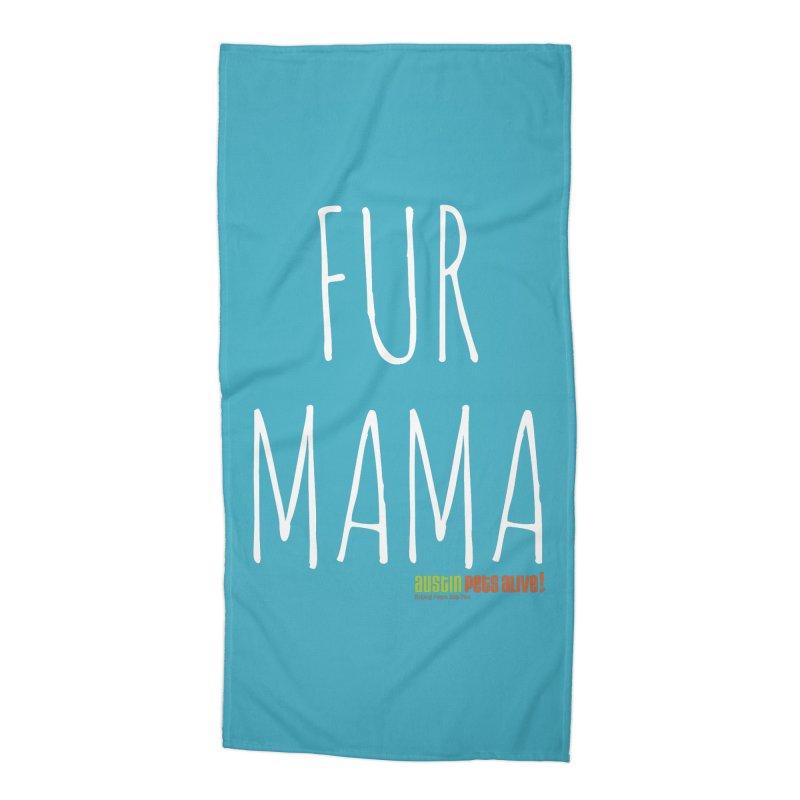 Fur Mama Accessories Beach Towel by austinpetsalive's Artist Shop