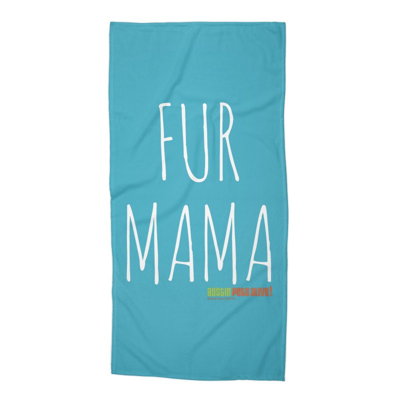Fur Mama Accessories Beach Towel by austinpetsalive's Artist Shop