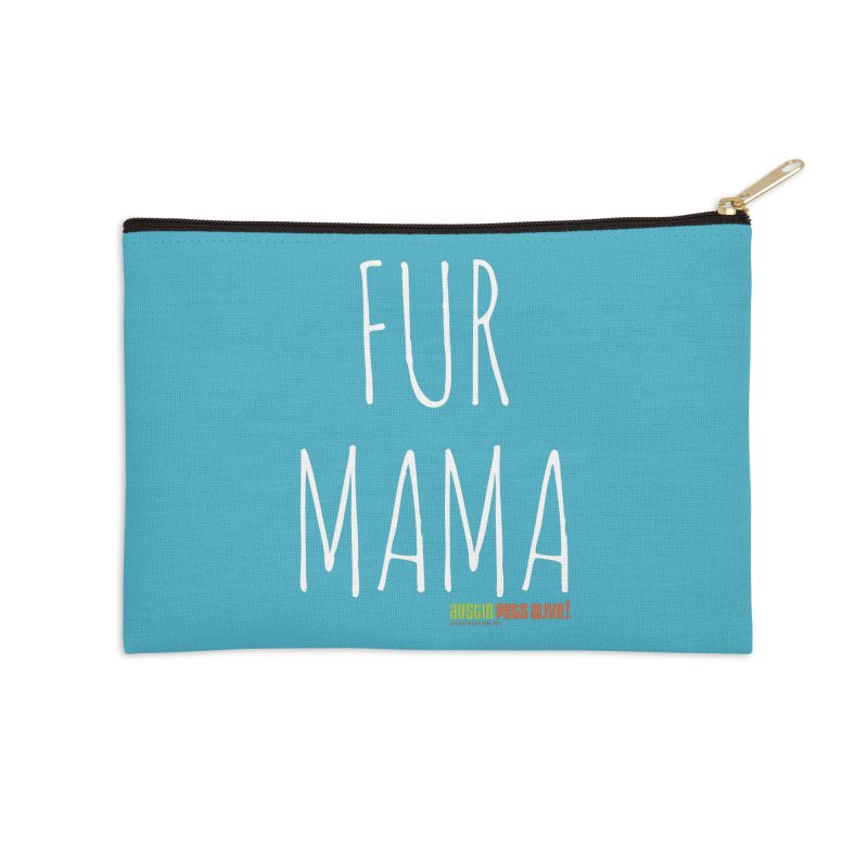 Fur Mama Accessories Zip Pouch by austinpetsalive's Artist Shop