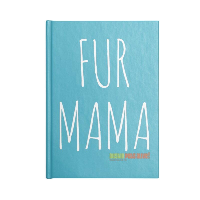 Fur Mama Accessories Notebook by austinpetsalive's Artist Shop