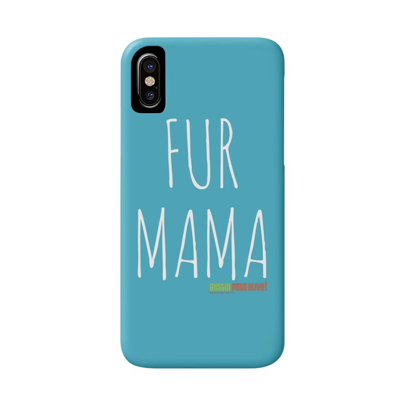 Fur Mama Accessories Phone Case by austinpetsalive's Artist Shop