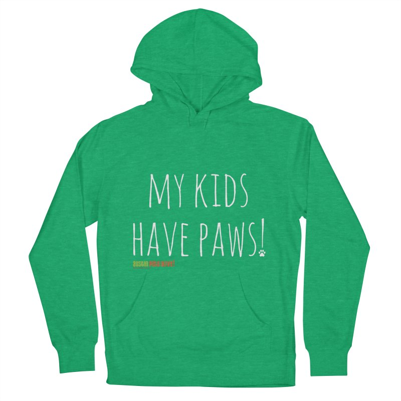 My Kids Have Paws! Men's Pullover Hoody by austinpetsalive's Artist Shop