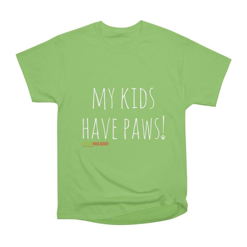 My Kids Have Paws! Women's Heavyweight Unisex T-Shirt by austinpetsalive's Artist Shop