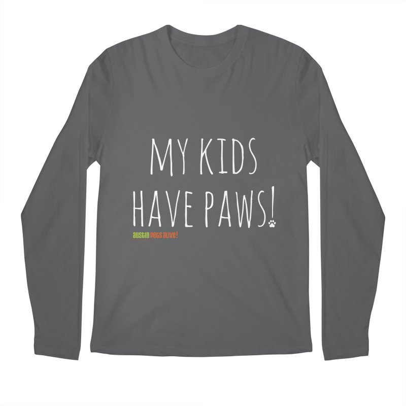 My Kids Have Paws! Men's Regular Longsleeve T-Shirt by austinpetsalive's Artist Shop