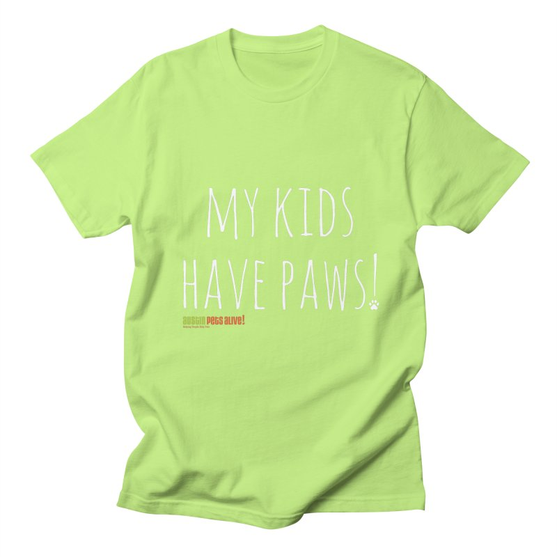 My Kids Have Paws! Women's Regular Unisex T-Shirt by austinpetsalive's Artist Shop