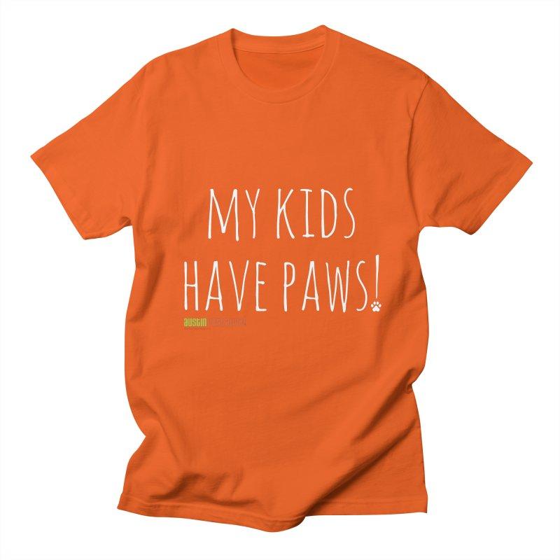 My Kids Have Paws! Men's Regular T-Shirt by austinpetsalive's Artist Shop