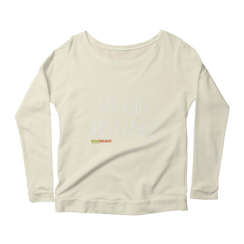 My Kids Have Paws! Women's Scoop Neck Longsleeve T-Shirt by austinpetsalive's Artist Shop