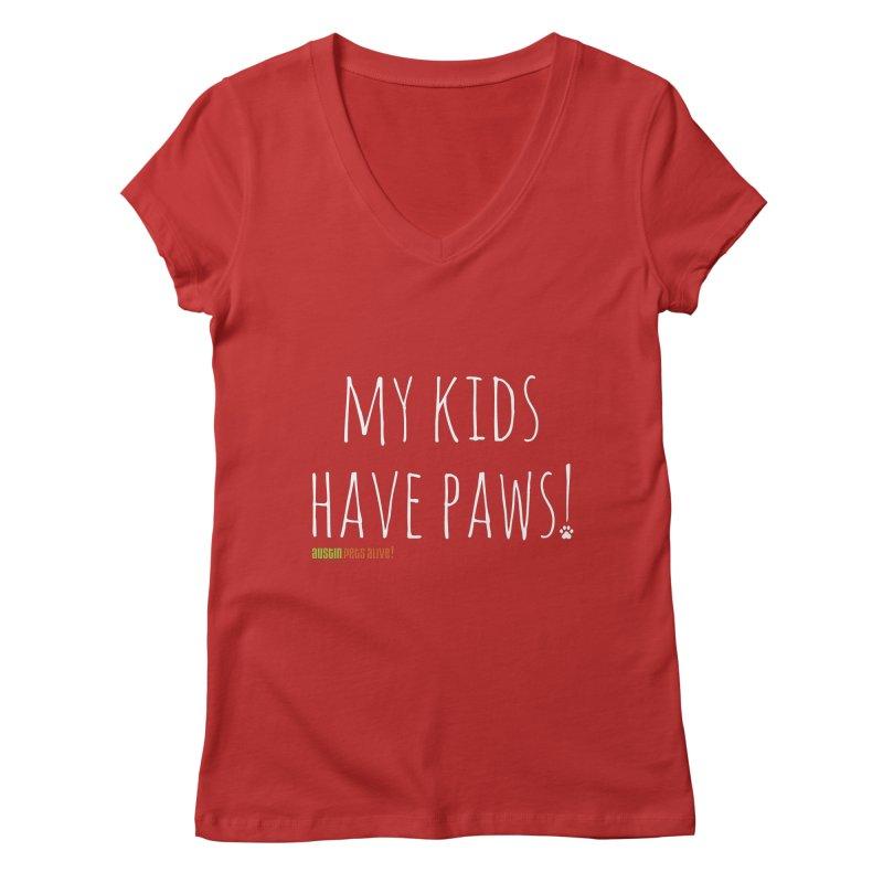 My Kids Have Paws! Women's V-Neck by austinpetsalive's Artist Shop