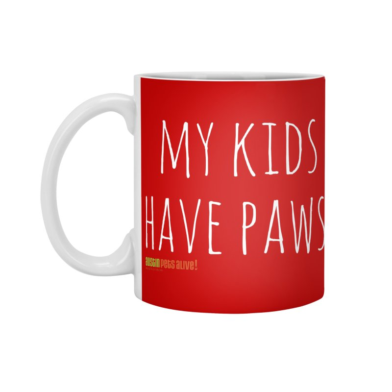 My Kids Have Paws! Accessories Mug by austinpetsalive's Artist Shop