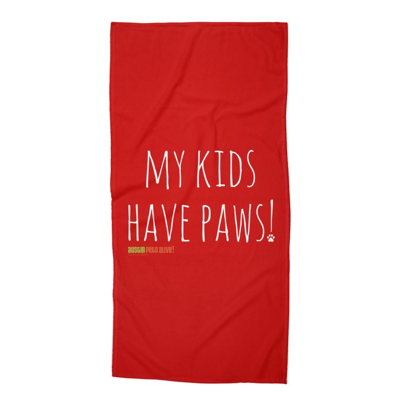 My Kids Have Paws! Accessories Beach Towel by austinpetsalive's Artist Shop