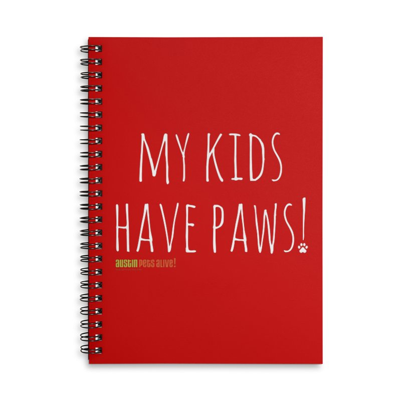 My Kids Have Paws! Accessories Lined Spiral Notebook by Austin Pets Alive's Artist Shop
