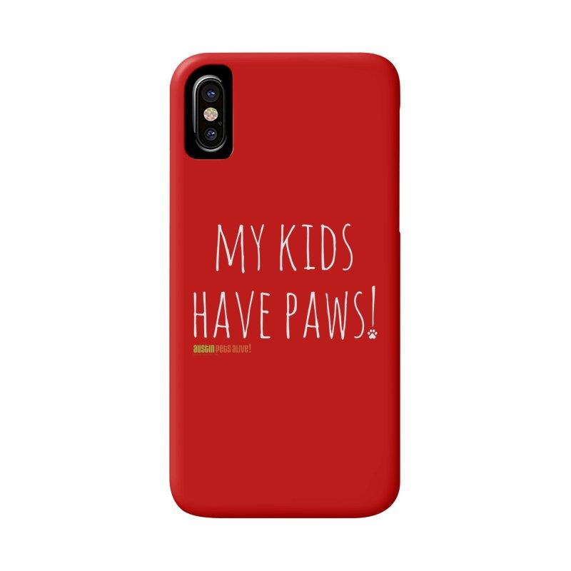 My Kids Have Paws! Accessories Phone Case by austinpetsalive's Artist Shop