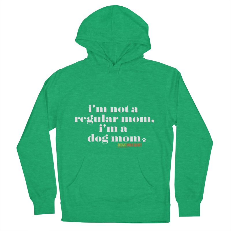 I'm a Dog Mom Women's French Terry Pullover Hoody by austinpetsalive's Artist Shop
