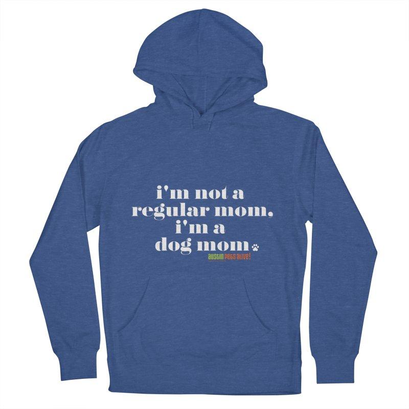 I'm a Dog Mom Men's Pullover Hoody by austinpetsalive's Artist Shop