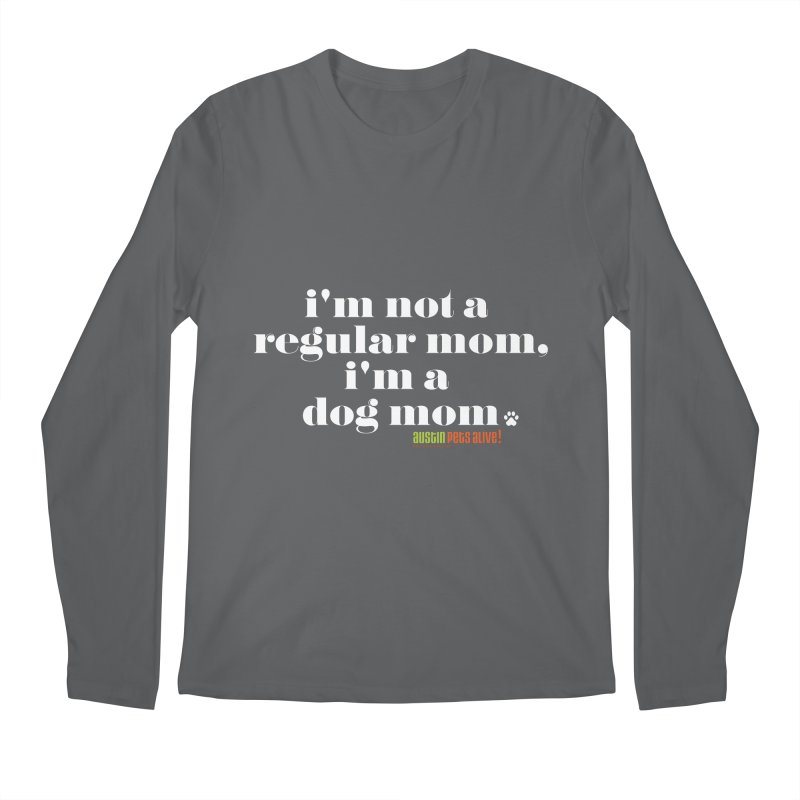 I'm a Dog Mom Men's Longsleeve T-Shirt by Austin Pets Alive's Artist Shop
