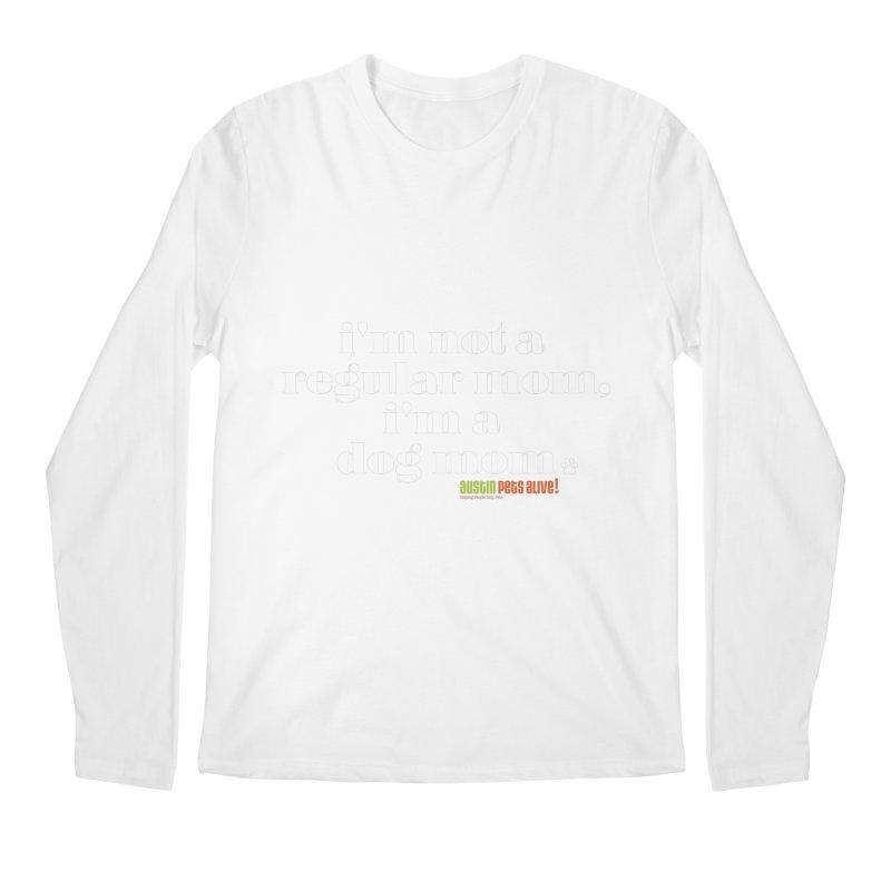I'm a Dog Mom Men's Regular Longsleeve T-Shirt by austinpetsalive's Artist Shop