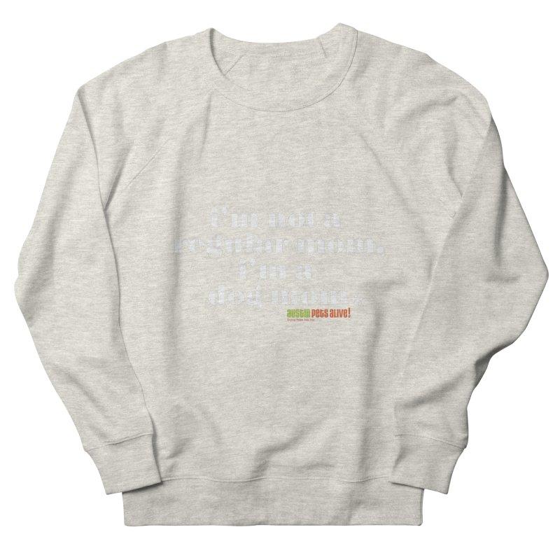 I'm a Dog Mom Men's Sweatshirt by Austin Pets Alive's Artist Shop