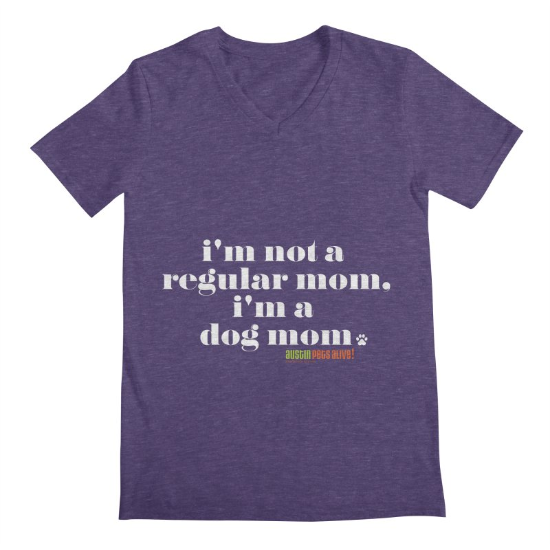 I'm a Dog Mom Men's V-Neck by austinpetsalive's Artist Shop