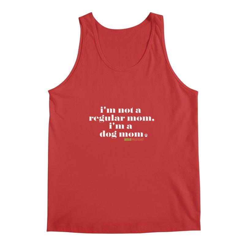 I'm a Dog Mom Men's Regular Tank by austinpetsalive's Artist Shop