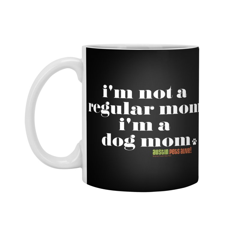 I'm a Dog Mom Accessories Mug by austinpetsalive's Artist Shop