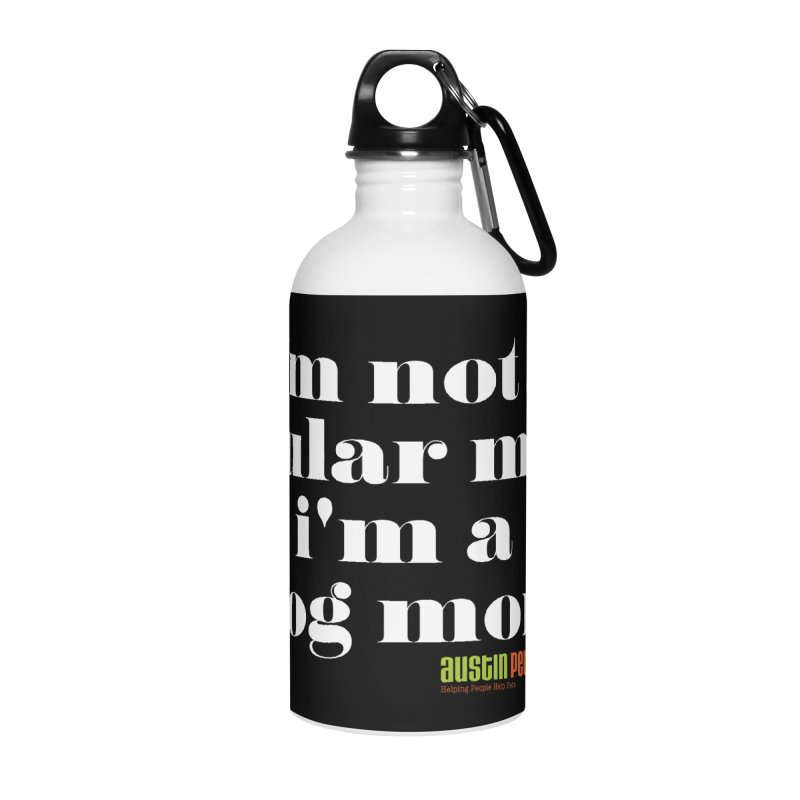 I'm a Dog Mom Accessories Water Bottle by austinpetsalive's Artist Shop