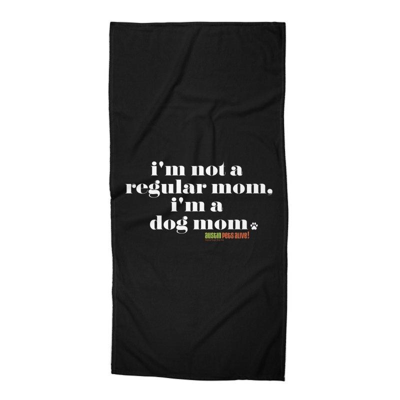 I'm a Dog Mom Accessories Beach Towel by austinpetsalive's Artist Shop