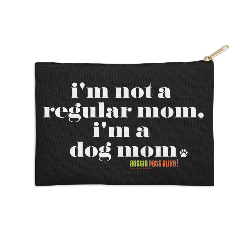 I'm a Dog Mom Accessories Zip Pouch by austinpetsalive's Artist Shop